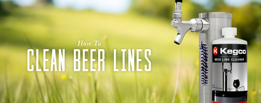 Spring Cleaning,  Learn why and how often you need to clean your beer lines to ensure great tasting beer