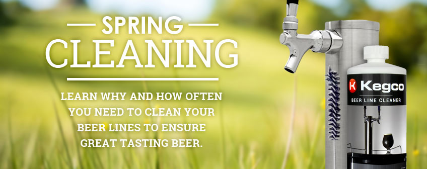 Spring Cleaning - Learn why and how often you need to clean your beer lines to ensure great tasting beer.