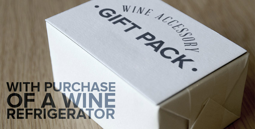 Free Wine Accessory Gift Pack with Wine Refrigerators $799 or more - a $66 value!