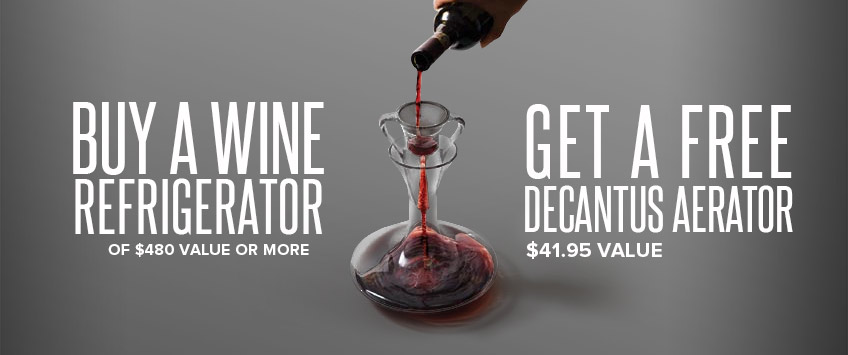 Free Decantus Aerator with Wine Refrigerators $480 or more - a $41.95 value!