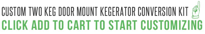 Custom Two Keg Door Mount Kegerator Conversion Kit