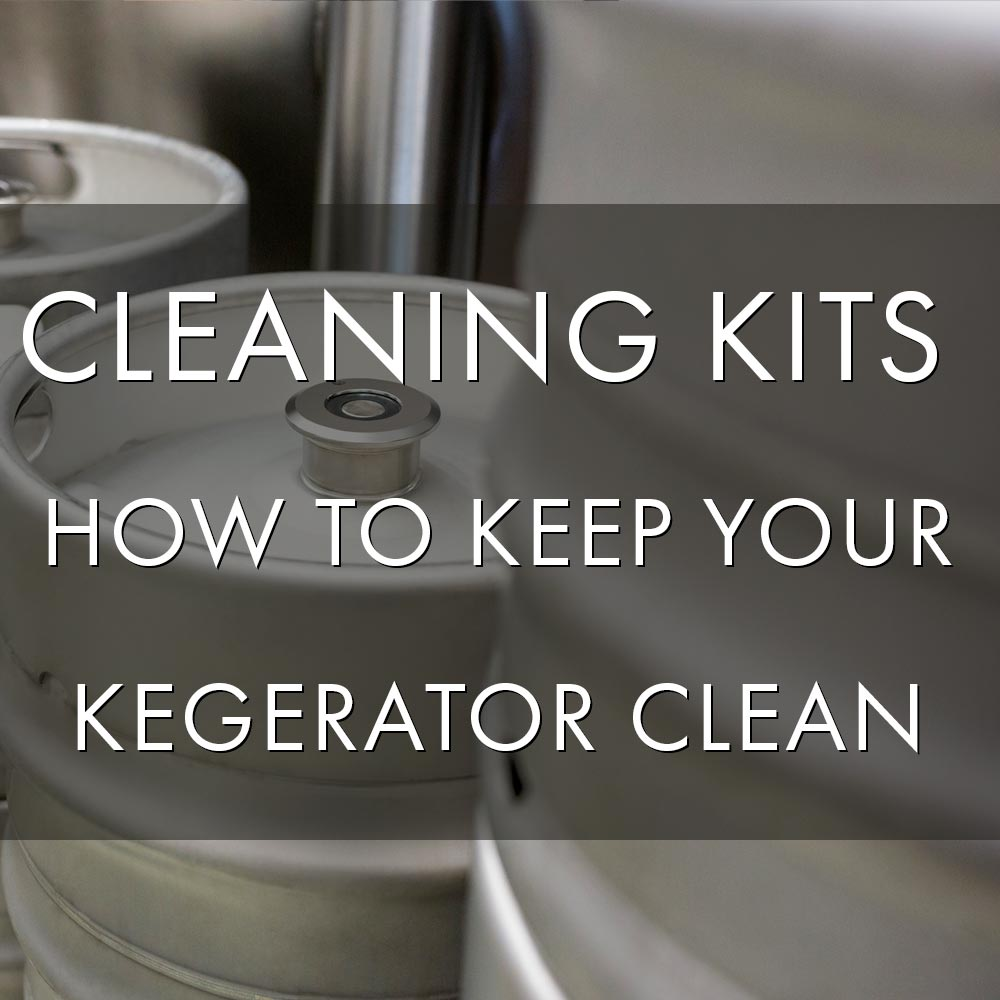 Cleaning Kits - How To Keep Your Kegerator Clean