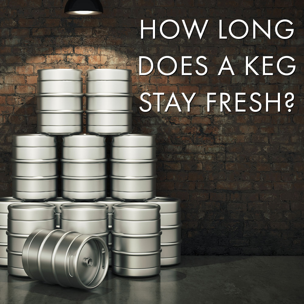 How Long Does A Keg Stay Fresh?