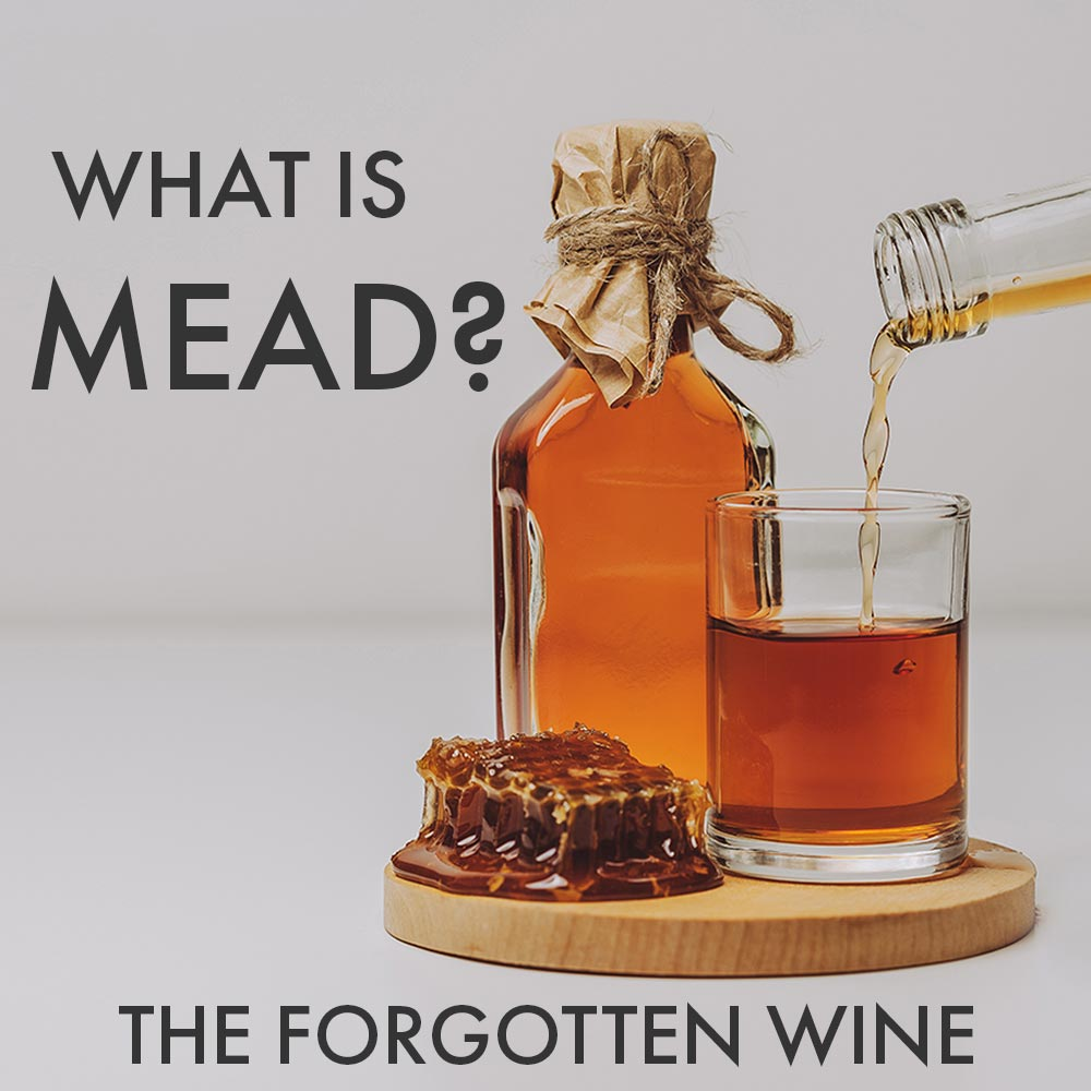 What is Mead? The Forgotten Wine.
