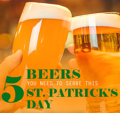 Top 5 Beers You Need To Serve This St. Patricks Day