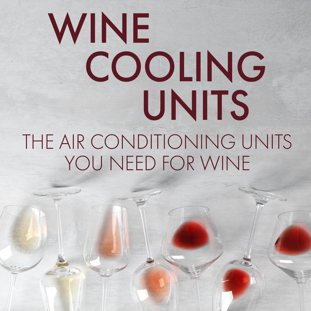 Wine Cooling Units - The Air Conditioning Units You Need for Wine