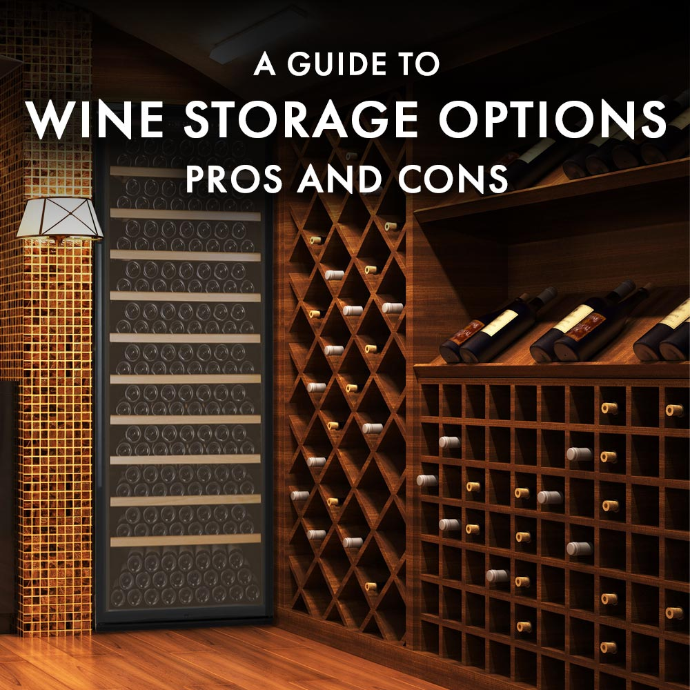 A Guide to Wine Storage Options - Pros and Cons