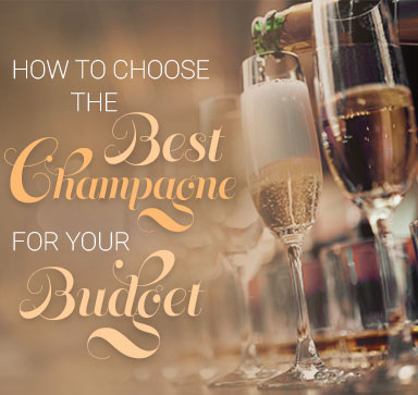 How To Choose The Best Champagne For Your Budget