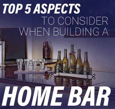 Top 5 Aspects To Consider When Building Your Home Bar