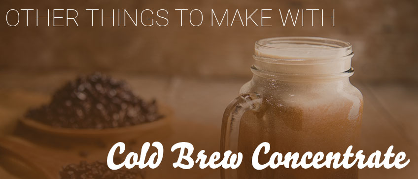 thingstodowithcoldbrewconcentrate